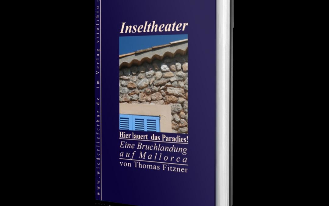 Inseltheater: Hier lauert das Paradies! Eine Bruchlandung auf Mallorca